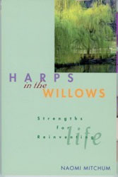 HARPS IN THE WILLOWS, STRENGTHS FOR REINVENTING LIFE.